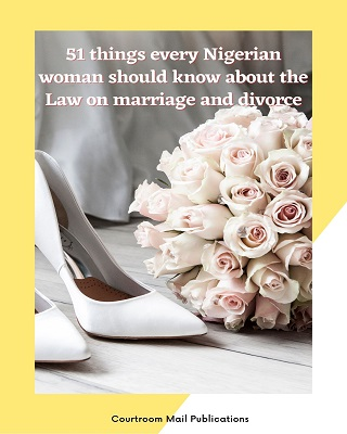 51 Things every Nigerian woman should know about Marriage and Divorce