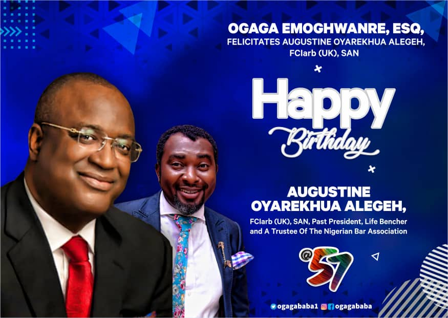 Ogaga Emoghwanre, Esq, Celebrates Augustine Oyarekhua Alegeh, FCIARB[UK], SAN @ 57